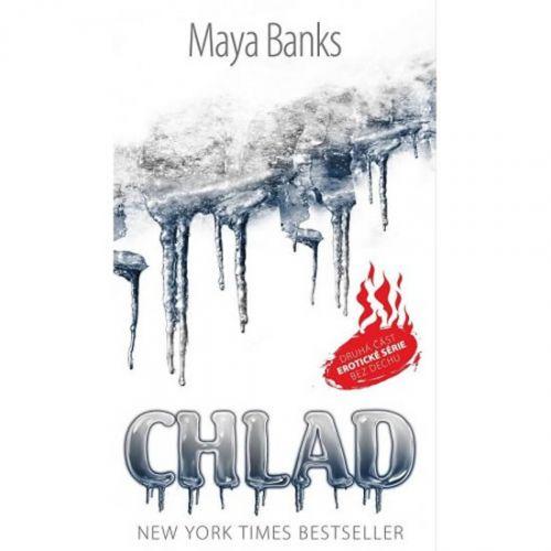 Maya Banks: Chlad cena od 0 Kč