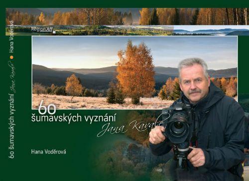 Hana Voděrová: 60 šumavských vyznání Jana Kavale cena od 134 Kč