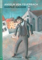 Anselm von Feuerbach: Kaspar Hauser cena od 153 Kč
