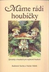 Holman Máme rádi houbičky - Zpívánky o houbách pro nejmenší houbaře... cena od 101 Kč