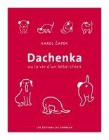 HORIZON EDUCATION DACHENKA OU LA VIE D´UN BEBE-CHIEN - ČAPEK, K. cena od 286 Kč