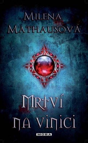 Milena Mathausová: Mrtví na vinici cena od 227 Kč