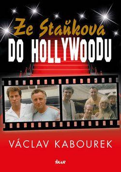 Václav Kabourek: Ze Staňkova do Hollywoodu cena od 29 Kč