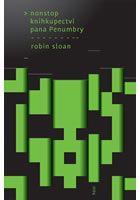 Robin Sloan: Nonstop knihkupectví pana Penumbry cena od 196 Kč