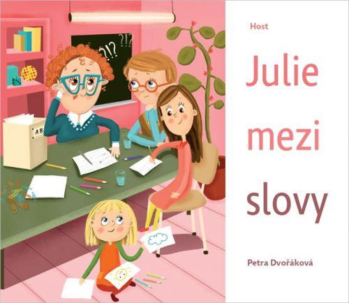 Petra Dvořáková: Julie mezi slovy cena od 146 Kč