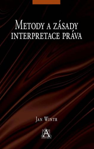 Jan Wintr: Metody a zásady interpretace práva cena od 290 Kč