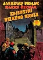 Jaroslav Foglar: Tajemství velkého Vonta - 2. vydání cena od 225 Kč