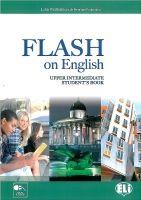ELI s.r.l. FLASH ON ENGLISH UPPER INTERMEDIATE STUDENT´S BOOK - PRODROM... cena od 329 Kč