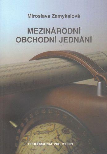 Zamykalová Miroslava: Mezinárodní obchodní jednání cena od 135 Kč