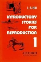 OUP ELT INTRODUCTORY STORIES FOR REPRODUCTION First Series - HILL, L... cena od 211 Kč