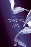 Verlagsgruppe Lübbe GmbH COLOUR OF LOVE: ENTFESSELT - TAYLOR, K. cena od 248 Kč