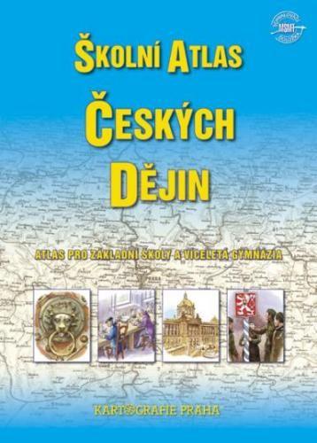 Kartografie PRAHA, a. s. Školní atlas českých dějin - atlas pro ZŠ a víceletá gymnázi... cena od 135 Kč