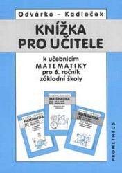 Odvárko Oldřich, Kadleček Jiří: Knížka pro učitele k učebnicím matematiky pro 6. ročník základní školy cena od 96 Kč