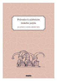 Adámková P. a: Průvodce k učebnicím ČJ 4 (pro 4. r. ZŠ) cena od 178 Kč