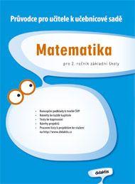 Matematika pro 2.ročník ZŠ - Průvodce k učebnicím - kolektiv autorů cena od 179 Kč