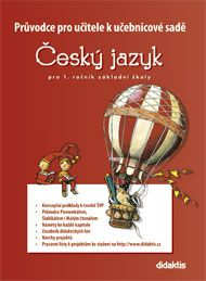Kozlová M. a: Průvodce k učebnicím ČJ 1 (pro 1. r. ZŠ) cena od 207 Kč