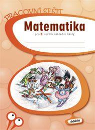 Blažková J. a: Matematika 3. roč. ZŠ - pracovní sešit cena od 115 Kč