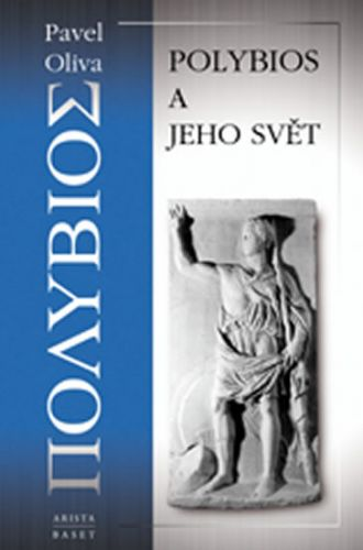 Pavel Oliva: Polybios a jeho svět cena od 164 Kč