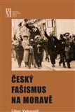 Libor Vykoupil: Český fašismus na Moravě cena od 296 Kč