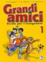ELI s.r.l. GRANDI AMICI 1 GUIDA PER L´INSEGNANTE - GERNGROSS, G., PUCHT... cena od 202 Kč