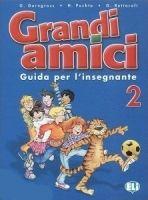 ELI s.r.l. GRANDI AMICI 2 GUIDA PER L´INSEGNANTE - GERNGROSS, G., PUCHT... cena od 204 Kč