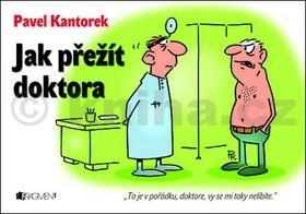 Pavel Kantorek: Jak přežít doktora cena od 53 Kč