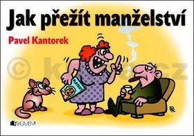 Pavel Kantorek: Jak přežít manželství cena od 53 Kč