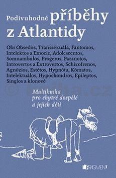 Zdeněk Dvořák: Podivuhodné příběhy z Atlantidy cena od 169 Kč