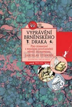 Jaroslav Štěpaník, Václav Houf: Vyprávění brněnského draka cena od 139 Kč