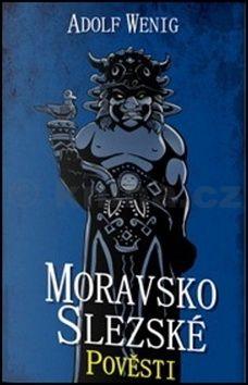 Adolf Wenig: Moravskoslezské pověsti cena od 194 Kč