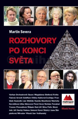 Martin Severa: Rozhovory po konci světa cena od 213 Kč
