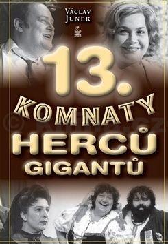 Václav Junek: 13. komnaty herců gigantů cena od 204 Kč