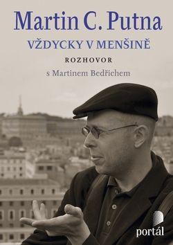 Martin C. Putna, Martin Bedřich: Martin C. Putna - Vždycky v menšině cena od 120 Kč