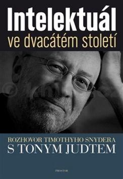 Timothy Snyder: Intelektuál ve dvacátém století cena od 199 Kč