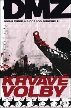 Brian Wood, Riccardo Burchielli: DMZ 6 - Krvavé volby cena od 195 Kč