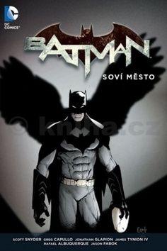 Scott Snyder, Capullo Greg: Batman - Soví město cena od 322 Kč