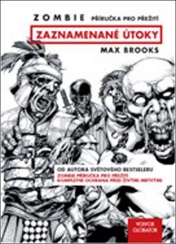 Max Brooks: Zombie - Zaznamenané útoky (komiks) cena od 259 Kč