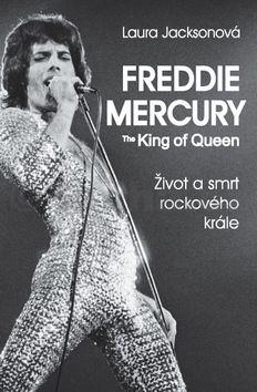 Laura Jackson: Freddie Mercury - The King of Queen cena od 192 Kč
