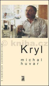 Michal Huvar: Kryl - K nedožitým sedmdesátinám... cena od 146 Kč
