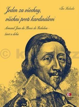 Jan Halada: Jeden za všechny, všichni proti kardinálovi - Armand-Jean du Plessis de Richelieu – život a doba cena od 128 Kč