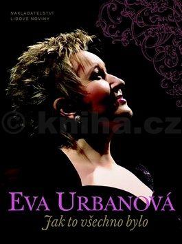 Eva Urbanová, Marie Kronbergerová: Eva Urbanová Jak to všechno bylo cena od 173 Kč