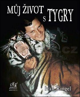 Ivan Ringel: Můj život s tygry cena od 260 Kč