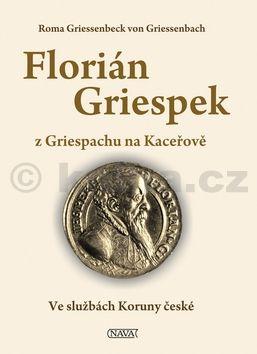 Roma Griessenbeck von Griessenbach: Florián Griespek z Griespachu na Kaceřově cena od 218 Kč