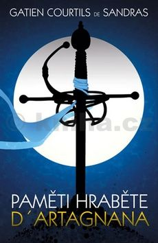 De Sandras Gatien Courtilz: Paměti hraběte Dartagnana cena od 36 Kč