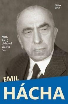 Václav Junek: Emil Hácha - Muž, který obětoval vlastní čest cena od 299 Kč
