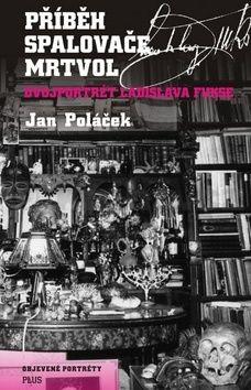 Jan Poláček: Příběh spalovače mrtvol cena od 169 Kč