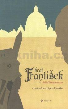 Felix Timmermans: Brat František cena od 112 Kč