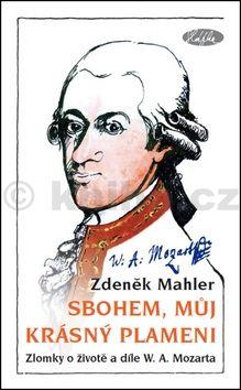 Zdeněk Mahler: Sbohem, můj krásný plameni cena od 164 Kč
