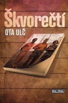 Ota Ulč: Škvorečtí - Čtyřicet let zážitků a korespondence cena od 208 Kč