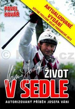 Pavel Kovář: Josef Váňa: Život v sedle - aktualizované vydání 2013 cena od 175 Kč